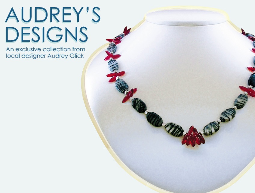 Audrey's Designs: an exclusive collection of local designer Audrey Glick